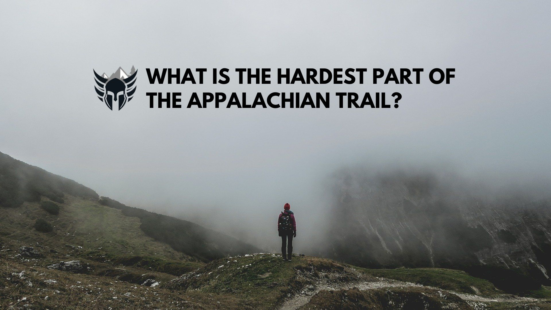 What Is The Hardest Part of the Appalachian Trail