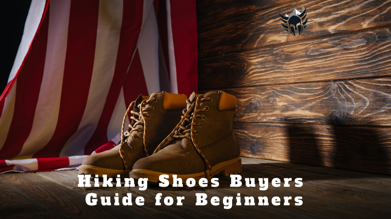 Hiking Shoes Buyers Guide for Beginners