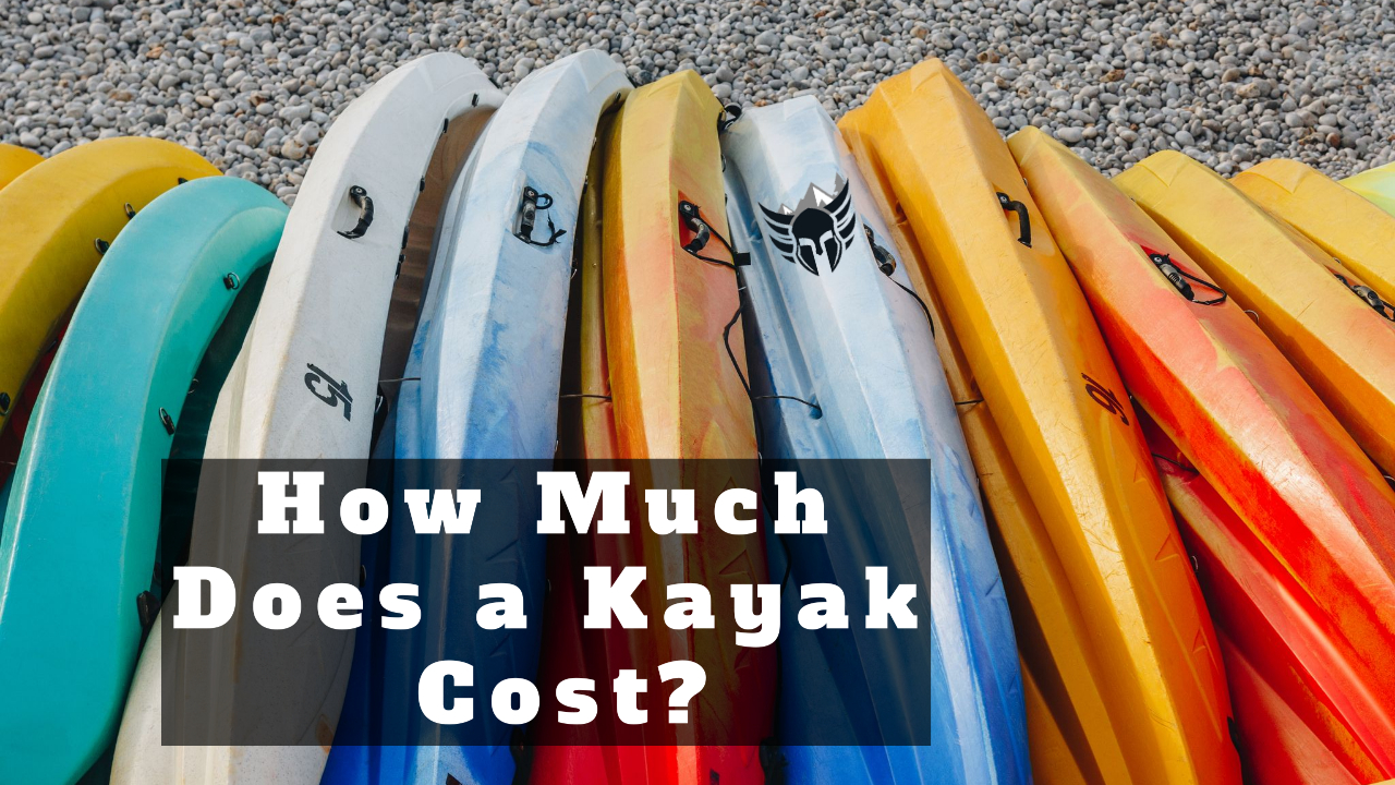 How Much Does a Kayak Cost