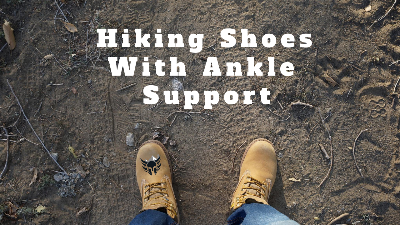 Best Hiking Shoes With Ankle Support