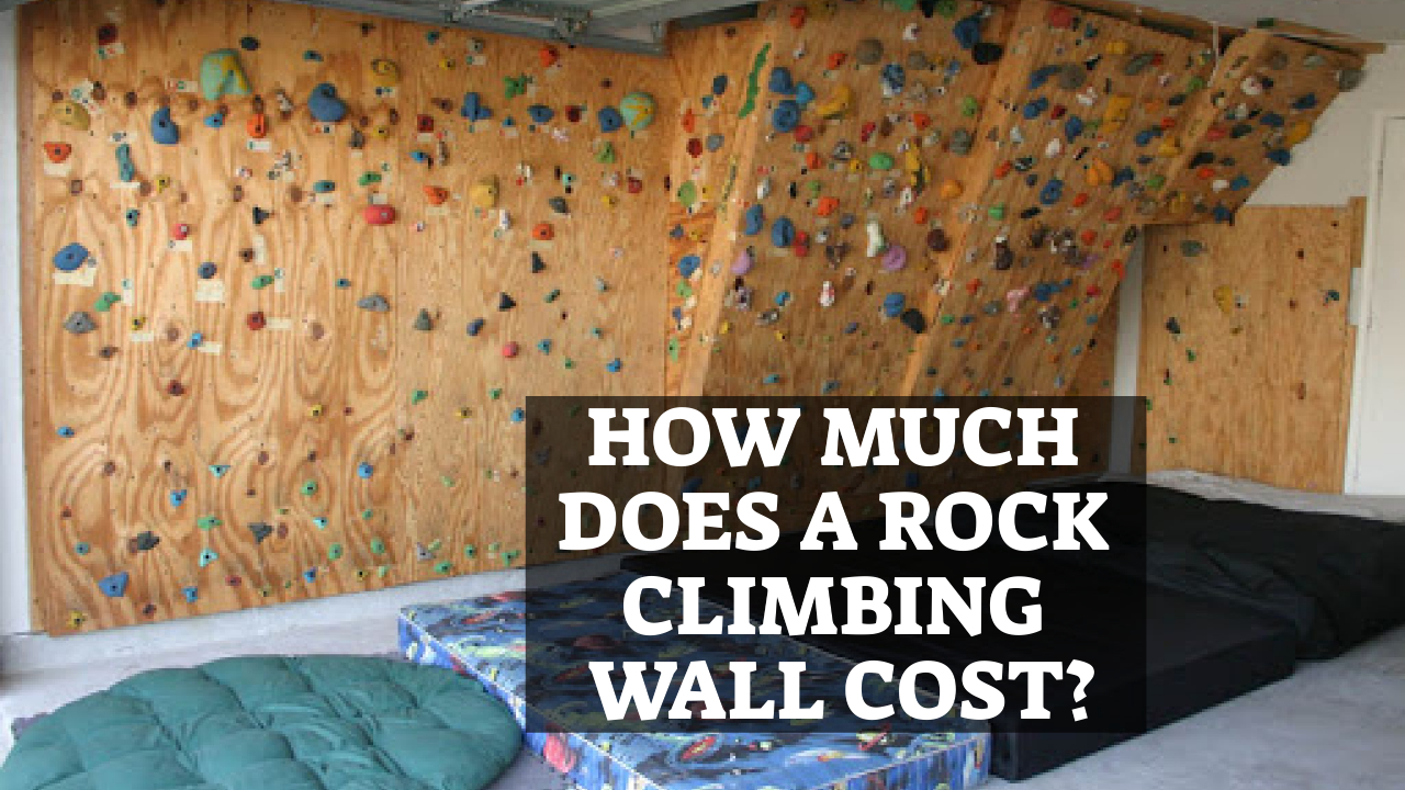 How Much Does A Rock Climbing Wall Cost