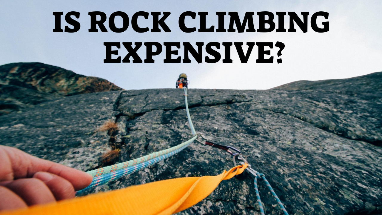 Is Rock Climbing Expensive