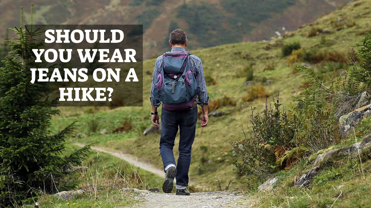 Should You Wear Jeans On A Hike
