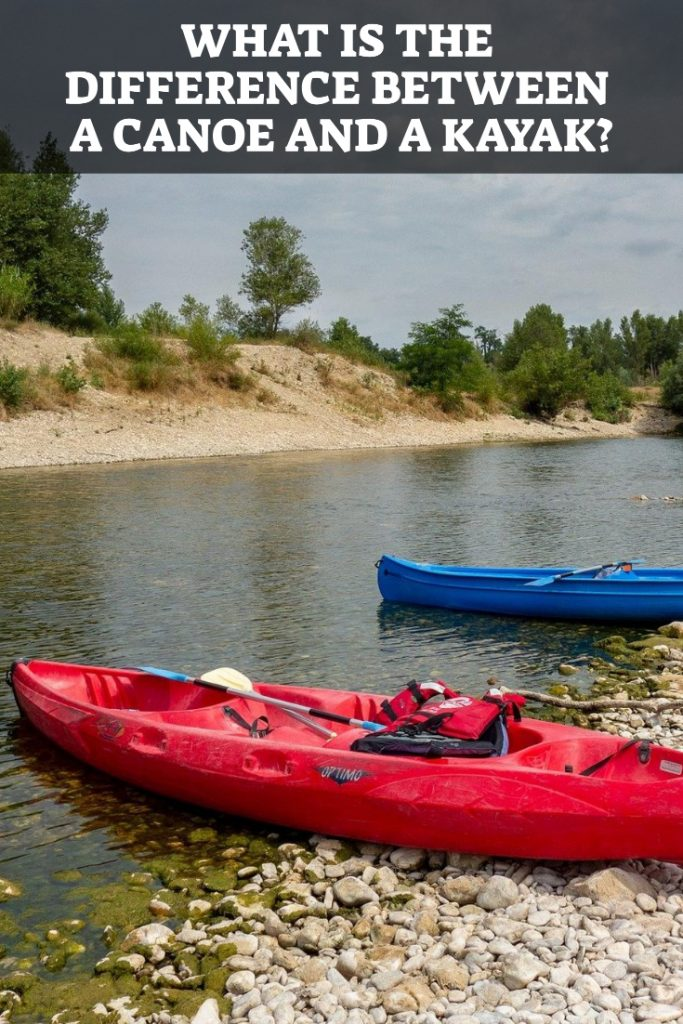 Difference Between A Canoe And A Kayak