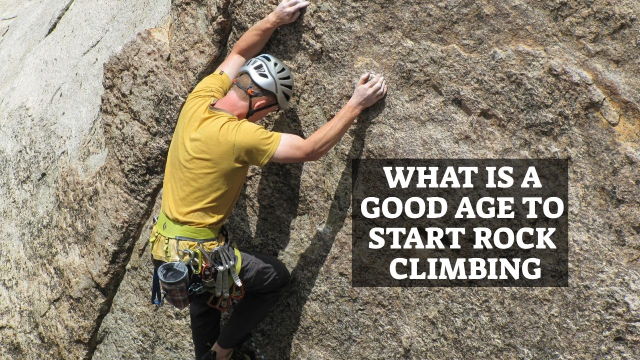 What Is A Good Age To Start Rock Climbing