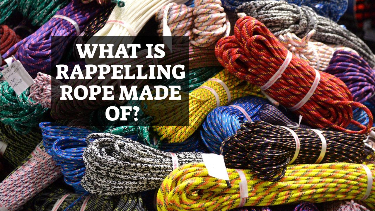 What Is Rappelling Rope Made Of