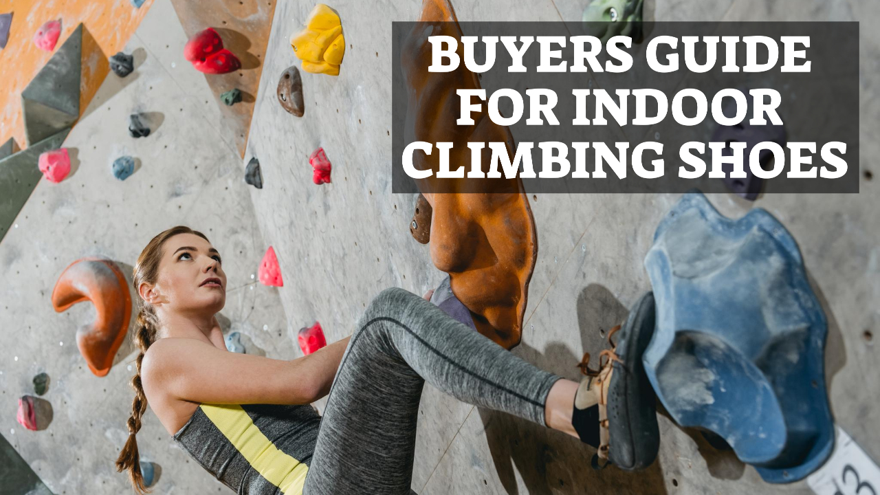 Buyers Guide For Indoor Climbing Shoes