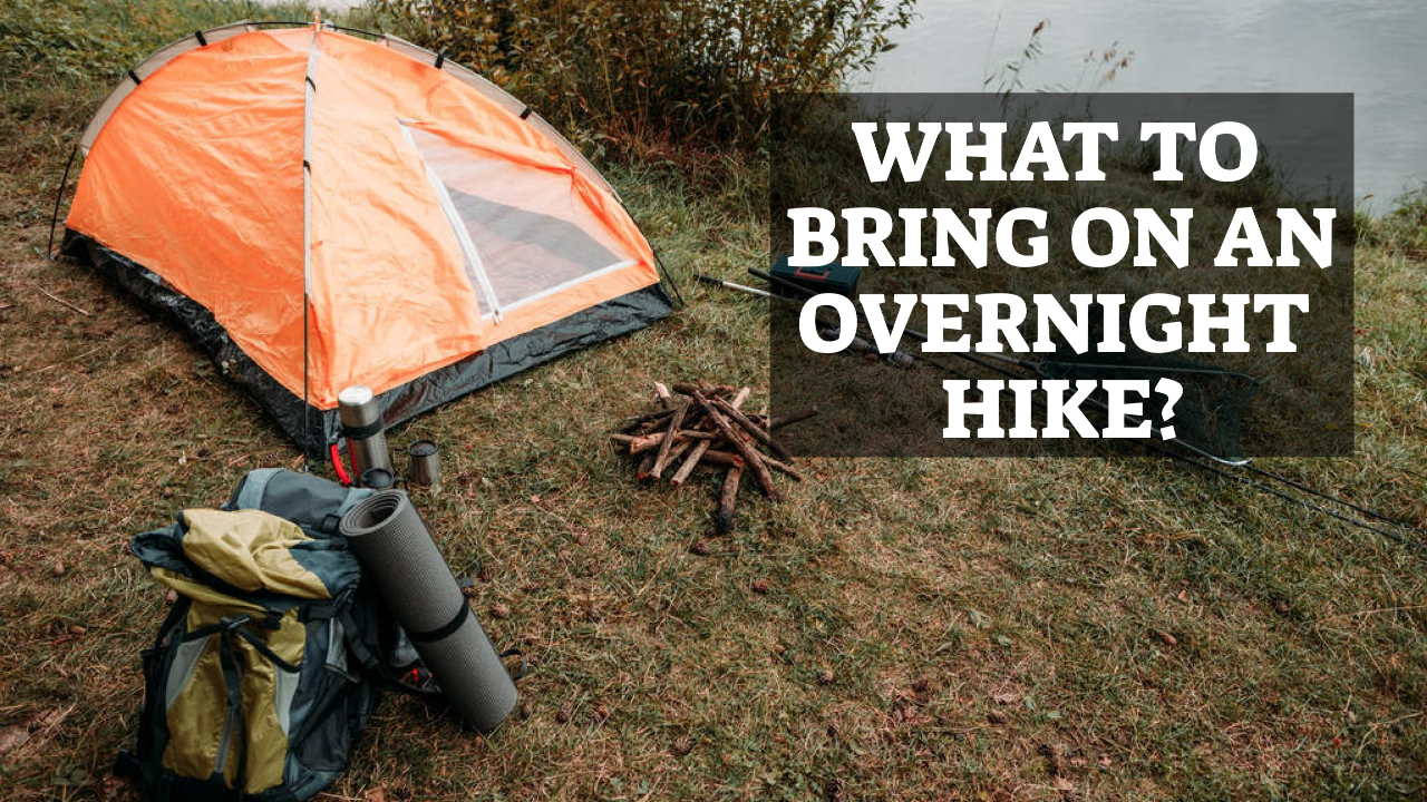 What to Bring on an Overnight Hike