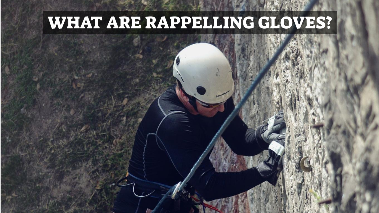 What Are Rappelling Gloves