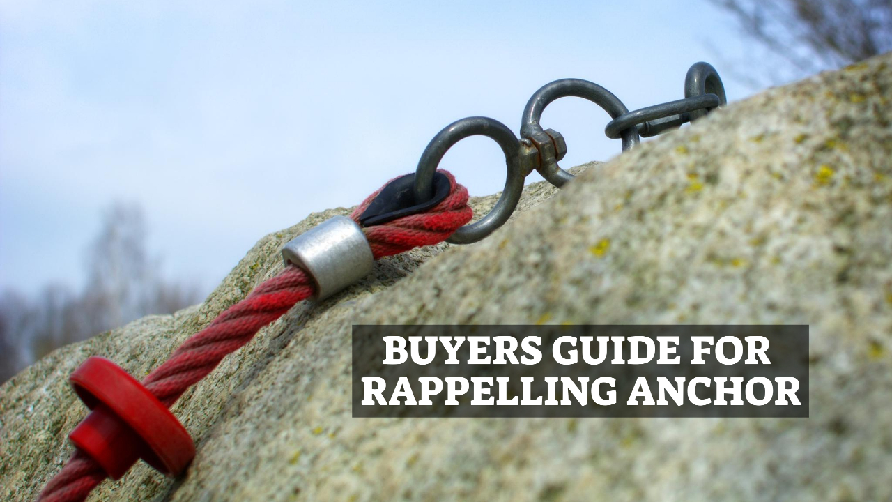 Buyers Guide For Rappelling Anchor