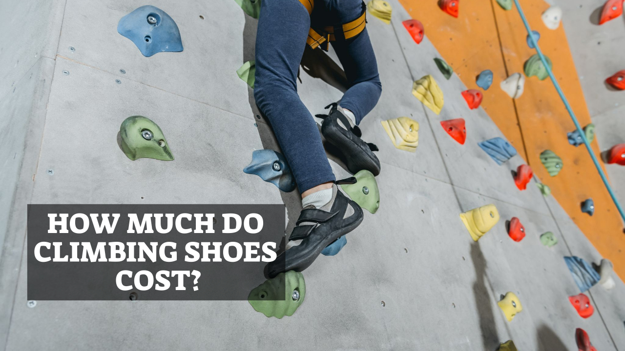 How Much Do Climbing Shoes Cost