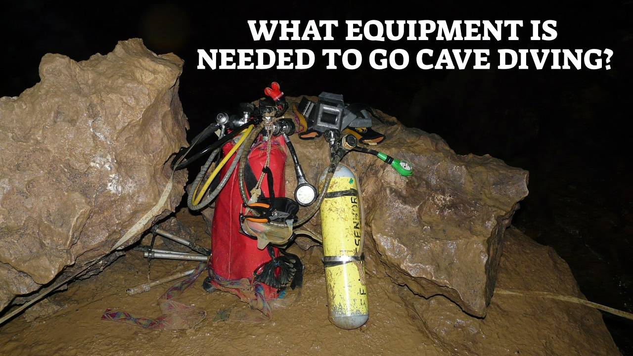 What Equipment Is Needed To Go Cave Diving