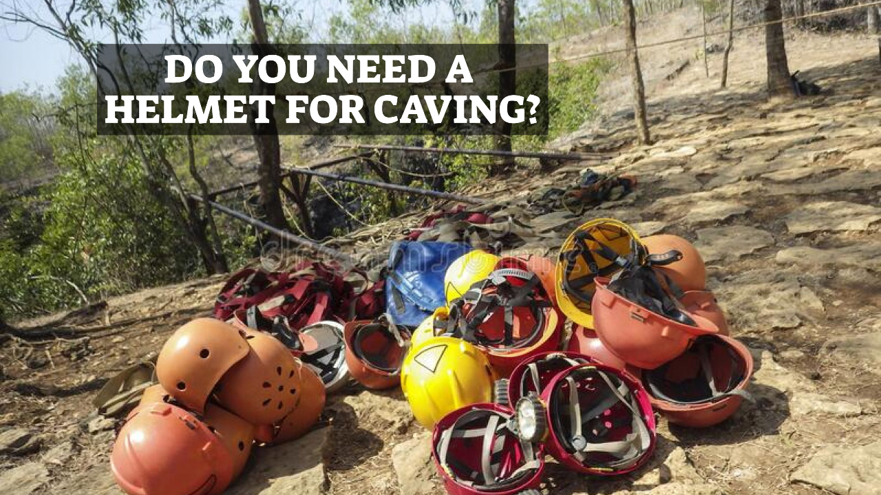 Do You Need A Helmet For Caving