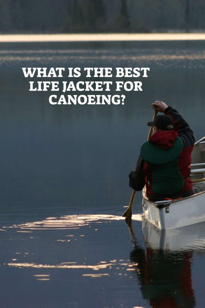 Best Life Jacket For Canoeing