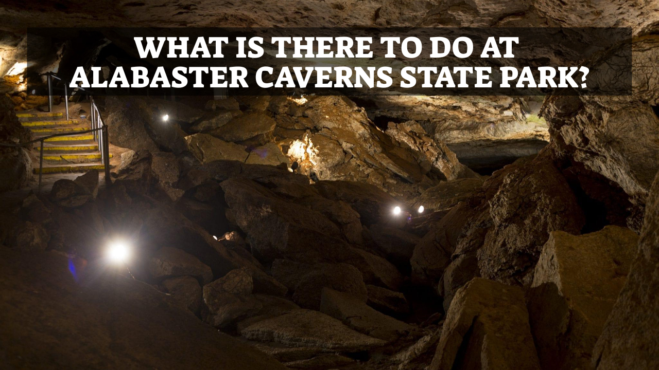 What Is There To Do At Alabaster Caverns State Park